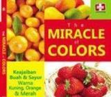 The Miracle Of Colors, Keajaiban Buah Dan Sayur - Yogyakarta Kota - Buku & Majalah
