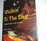 Walkin To The Day (Super Junior Fanfiction) - Yogyakarta Kota - Buku & Majalah