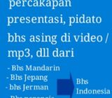 Jasa Transkrip/ Terjemah Video / mp3 bhs Asing ke bhs Indonesia